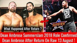 Dean Ambrose After Returns Raw 13 August 2018 Highlights ! Dean Ambrose Summerslam 2018 Role Confirm