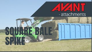 Square bale spike, Avant 300-700 Series attachment