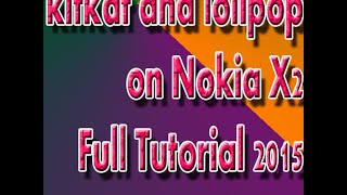 getlinkyoutube.com-Nokia X2-- How to change custom rom to kitkat and lolipop full tutorial 2016