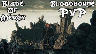 getlinkyoutube.com-Bloodborne PvP - Blade of Mercy Arance Build