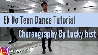Ek do teen | Baaghi 2 | Dance Tutorial by Lucky Bist width=
