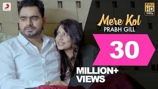 Prabh Gill - Mere Kol    Latest Punjabi Song 2015