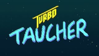 Turbo Taucher - Steal Your Friends Treasure!!!