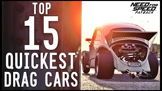 NFS Payback - TOP 15 QUICKEST DRAG CARS!!! / NEW FASTEST DRAG CAR!!