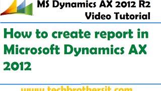 getlinkyoutube.com-42-How to create report in Microsoft Dynamics AX 2012 - Microsoft Dynamics AX 2012 Tutorial