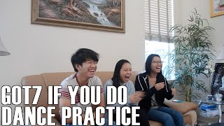 GOT7- If You Do Dance Practice (Reaction Video)