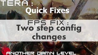 getlinkyoutube.com-Tera : Quick Fixes - Two step config FPS fix