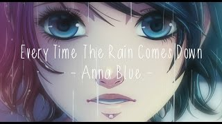 getlinkyoutube.com-Anna Blue- Every Time The Rain Comes Down (Official Music Video)