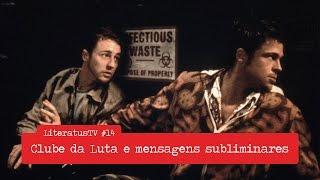 Clube da Luta e mensagens subliminares | LiteratusTV #14