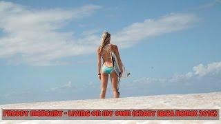 getlinkyoutube.com-Freddy Mercury - Living On My Own (Crazy Ibiza Remix 2016)
