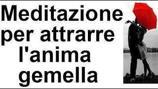 getlinkyoutube.com-MEDITAZIONE PER ATTRARRE L'ANIMA GEMELLA