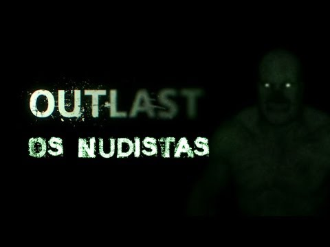 Outlast - Os Nudistas