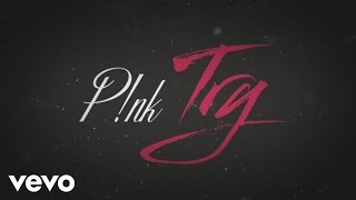 getlinkyoutube.com-P!nk - Try (Official Lyric Video)