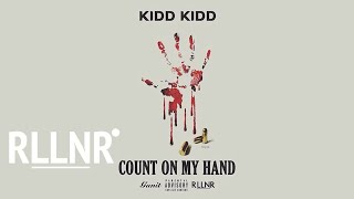 Kidd Kidd - Count On My Hand