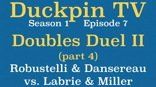 getlinkyoutube.com-Duckpin TV 107: Doubles Duel II, part 4: Dansereau & Robustelli vs  Labrie & Miller