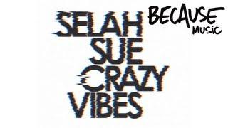 Selah Sue - Crazy Vibes (Street Remix) (ft. Guizmo & Nekfeu)