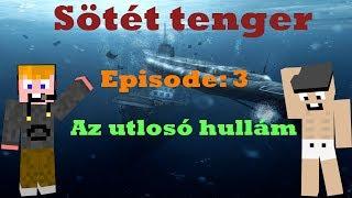getlinkyoutube.com-ZsDav adventures: Sötét tenger - Az utolsó hullám
