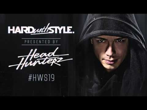 Episode #19 - Headhunterz - Hard With Style