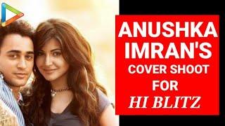 getlinkyoutube.com-Imran Khan - Anushka Sharma's Cover Shoot For Hi Blitz - Bollywoodhungama.com
