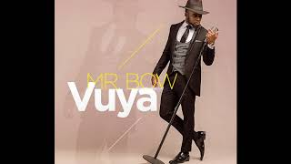 Mr Bow - Vuya