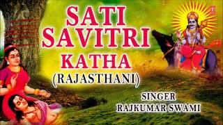 Sati Savitri Katha Rajasthani By Rajkumar Swami Full Audio Song Juke Box