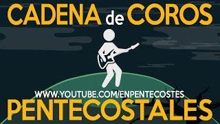getlinkyoutube.com-CADENA DE COROS PENTECOSTALES