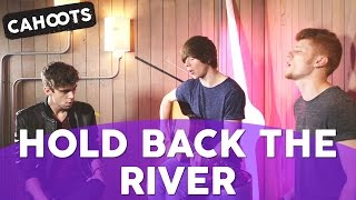 James Bay - Hold Back The River ( Cahoots Cover)