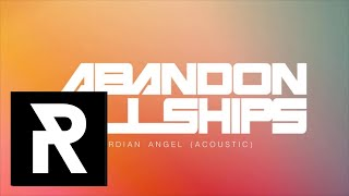 ABANDON ALL SHIPS - Guardian Angel (Acoustic) width=