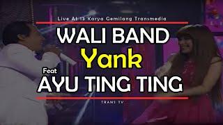 getlinkyoutube.com-WALI BAND Feat AYU TING TING [Yank] Live At 13 Karya Gemilang Transmedia (15-12-2014) TRANS TV