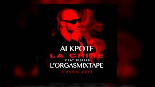 Alkpote - La Crise (ft. Sidisid)