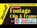 తెలుగులో Adobe Premiere Pro & Video Editing: Video Fundementals - 02 - Footage, Clip & Frame