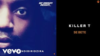 Killer T - Se Bete (Official Audio)