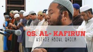 Ustadz Abdul Qadir || Al Kafirun