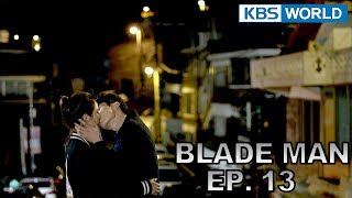 Blade Man | 아이언 맨 EP 13 [SUB : KOR, ENG, CHN, MLY, VIE, IND]
