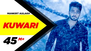 getlinkyoutube.com-Kuwari (Full Video) | Mankirt Aulakh | Latest Punjabi Song 2016 | Speed Records