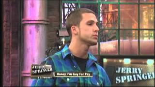 getlinkyoutube.com-Honey, I'm Gay For Pay (The Jerry Springer Show)