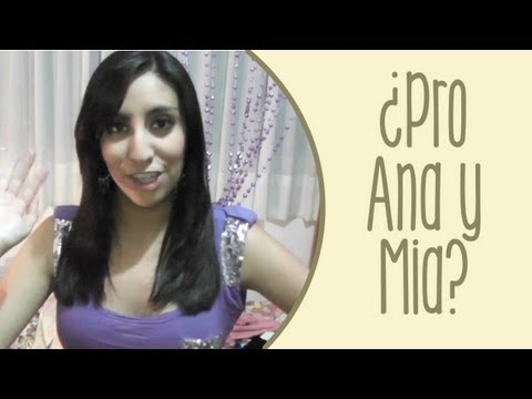 ¿Pro Ana y Mia?