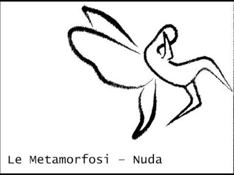 Le Metamorfosi - Nuda