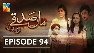 Maa Sadqey Episode #94 HUMTV Drama 31 May 2018
