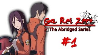 "getlinkyoutube.com-Ga-Rei-Zero: Abridged Episode #1: ""Bloody Tears"""