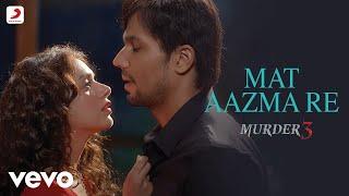 Mat Aazma Re - Murder 3 | KK | Aditi Rao |Randeep