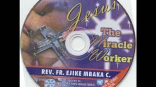 getlinkyoutube.com-Rev. Fr. Ejike Mbaka C.: Jesus The Miracle Worker #1-6