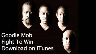 Goodie Mob - Fight To Win