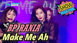 [HOT] BP RANIA - Make Me Ah, BP 라니아 - 메이크 미 아 Show Music core 20170218