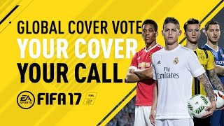 FIFA 17 Cover Vote - Your Cover. Your Call. - James, Martial, Reus, and Hazard width=