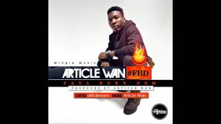 Article Wan - Faya Burn Dem (Audio Slide)