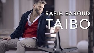 "getlinkyoutube.com-Rabih Baroud ""Taibo"" Official Video |ربيع بارود - طيبو |"