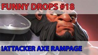 getlinkyoutube.com-Dota2 - Funny Drops#18 !Attacker AXE RAMPAGE