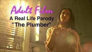 getlinkyoutube.com-Adult Film: A Real Life Parody - The Plumber