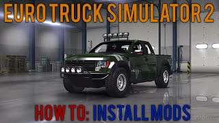 Euro Truck Simulator 2   How to install mods (feat.  Ford Raptor)